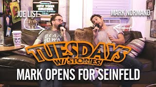 Tuesdays With Stories: Mark Opens For Jerry Seinfeld