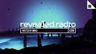 Revealed Radio 220 - MAKJ