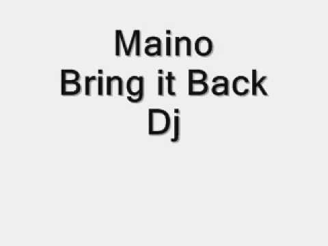 Maino bring it back DJ