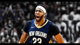 Anthony Davis 2018 mix - Powerglide ᴴᴰ