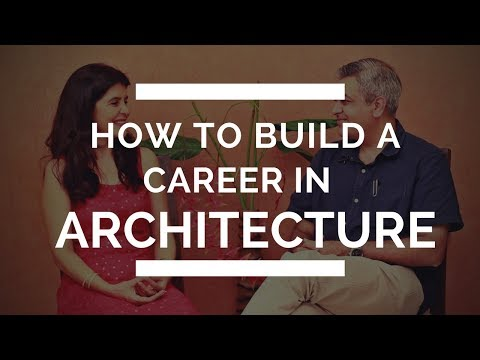 Career in Architecture: How to Make a Career in Architecture | Architecture Career Tips