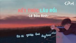 [Mv Lyrics] Kết Thúc Lâu Rồi - Lê Bảo Bình    [Share sub]