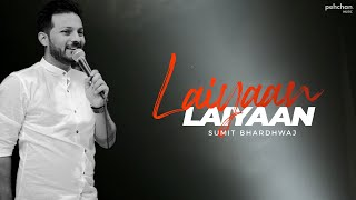 Laiyan Laiyan Main Tere Naal (Unplugged) Sumit Bharadwaj