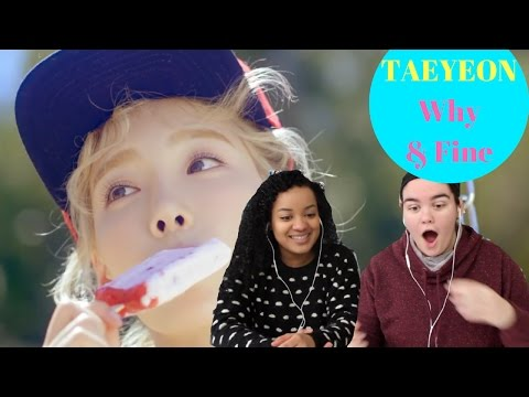 TAEYEON WHY AND FINE REACTION