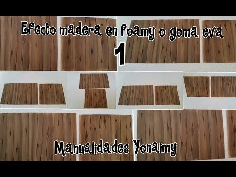 EFECTO MADERA EN FOAMY O GOMA EVA  ( 1 ) .