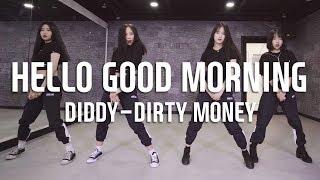 DIDDY-DIRTY MONEY - HELLO GOOD MORNING / DREAM CREW / C.WON choreography