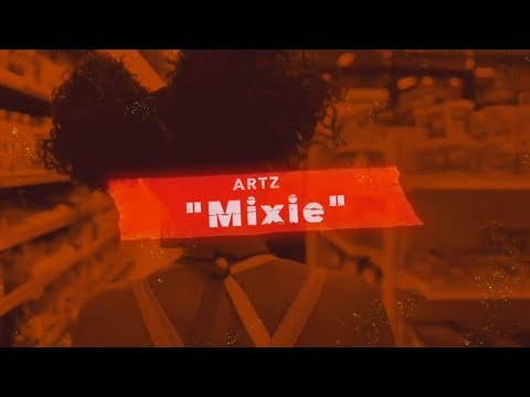 ARTZ - Mixie (Official Video) ft. NBDY & Devin Tracy