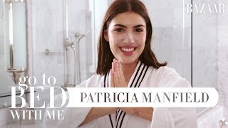 Patricia Manfield's Nighttime Skincare Routine | Go To Bed With Me | Harper's BAZAAR