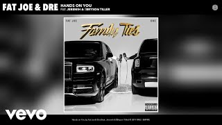 Fat Joe, Dre - Hands on You (Audio) ft. Jeremih & Bryson Tiller