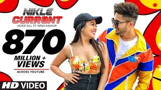 Nikle Currant – Jassi Gill – Neha Kakkar