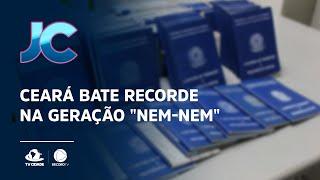 """Ceará bate recorde na geração """"nem-nem"""""""