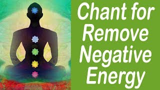 Negative Energy Removal Chanting 30 minutes || Meditation Music (Warning)