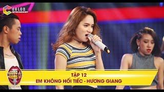 Giọng ải giọng ai | tập 12: Hương Giang Idol nóng bỏng trong ca khúc Em không hối tiếc