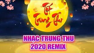 Nhạc Trung Thu 2020 Remix - Đêm Trung Thu, Thùng Thà Thùng Thình - LK Nhạc Tết Thiếu Nhi 2020