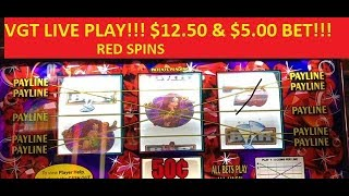 RED SPINS!!!! VGT LIVE PLAY!!! $12.50 & $5 BET!!! SLOT & POKIES!!