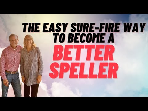 Video - The Easy (Sure-Fire) Way to Become a Better Speller