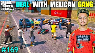 DANGER DEAL WITH MEXICAN GANG | I LOST MY GOLDEN FERRARI | GTA V GAMEPLAY #169