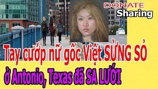 T.a.y c.ư.ớ.p n.ữ g.ố.c Việt S.Ừ.NG S.Ỏ ở Antonio đ.ã S.A L.Ư.Ớ.I