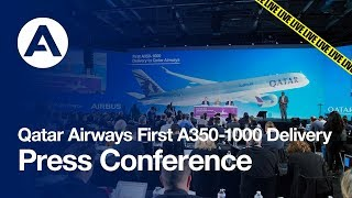 Qatar Airways first A350-1000 delivery press conference