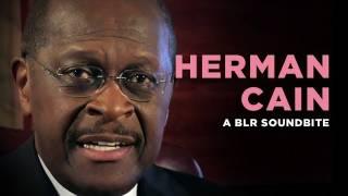 """Herman Cain"" — A BLR Soundbite"