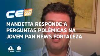 Mandetta responde a perguntas polêmicas na Jovem Pan News Fortaleza