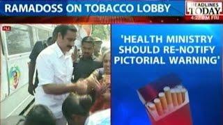 HLT - Re-Notify Tobacco Pictorial Warning: Ramadoss..