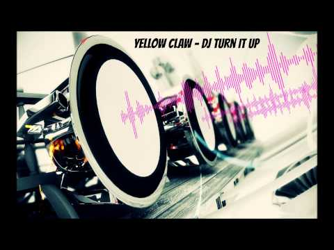 Yellow Claw - DJ Turn It Up [Bass Boosted] (HD)