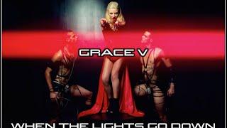 When The Lights Go Down - Grace Valerie  @brianfriedman Director