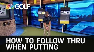 How To Follow Through when Putting | Golf Channel
