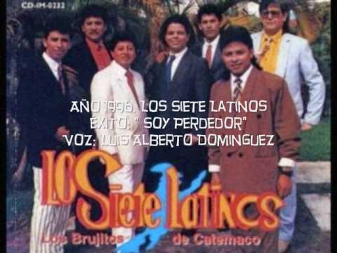 Soy Perdedor - Los Siete Latinos. Exito 1996.
