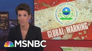 President Donald Trump Actions Affirm Fears For Environment | Rachel Maddow | MSNBC