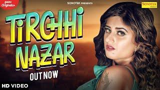 Tirchhi Najar – Parveen Sen Ft Himanshi Goswami Video HD