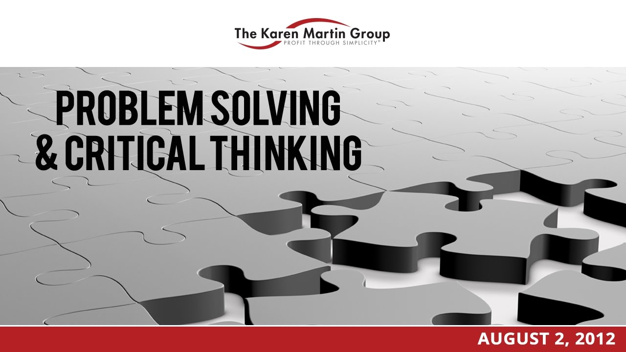 Problem Solving & Critical Thinking: How to Build Vital ...