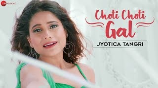 Choti Choti Gal – Jyotica Tangri Video HD