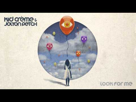 Kid Creme & Jolyon Petch - Look For Me