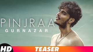 Pinjraa – Teaser – Gurnazar Video HD