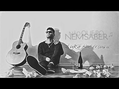 Baixar ZukaBueMusic - Não quero nem saber (Video Clipe official)