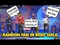 """Random fan call me """"bro big fan"""" in boss guild in free fire    How I met fan in boss guild?"""