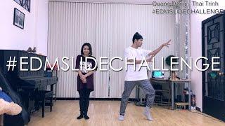 #EDMSLIDECHALLENGE -  Quang Dang & Thai Trinh