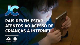 Pais devem estar atentos ao acesso de crianças à internet