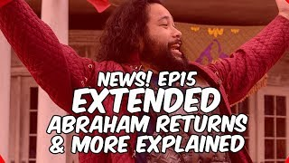 NEWS! Episode 15 Extended, Abraham Returns & More Explained!