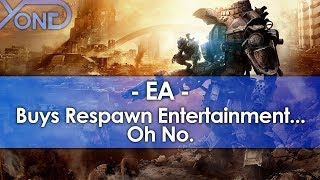 Oh No... EA Buys Out Respawn Entertainment