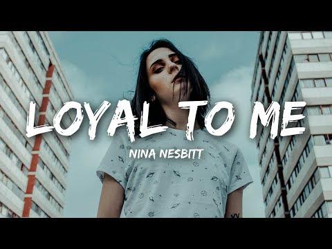 Nina Nesbitt - Loyal To Me (Lyrics)
