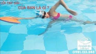 Học Bơi Cơ Bản - Chỉnh Sửa Lỗi Chi Tiết Kỹ Thuật Tay Và Tay Thở Trong Bơi Sải ( Bơi Trườn  Sấp )