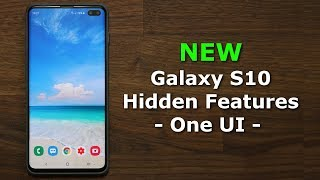 10 New Galaxy S10 Hidden Features (One UI) - That You Have Never Seen