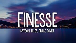 Bryson Tiller - Finesse (Drake Cover) lyrics