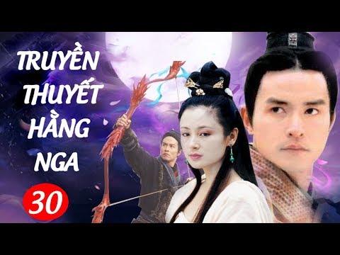 Phim Kiếm Hiệp Hay : Truyền Thuyết Hằng Nga 30 - Tập Cuối | Phim Bộ Trung Quốc Hay Nhất