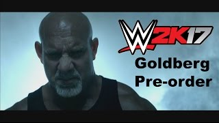 Pre-order WWE 2K17 and play as Bill Goldberg