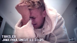 JAKE PAUL UNCUT - A NEW SERIES - (OFFICIAL TRAILER)