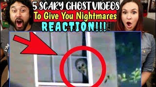 5 SCARY GHOST VIDEOS To Give You NIGHTMARES ! *DON'T watch ALONE - REACTION!!!